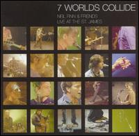 Neil Finn - & Friends - 7 Worlds Collide