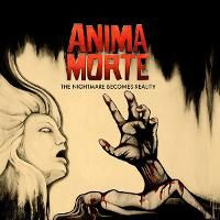 Anima Morte - The Nightmare Becomes Reality