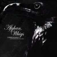 Afghan Whigs - Unbreakable A Retrospective