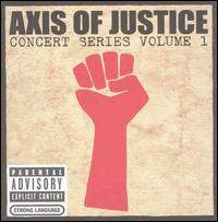 Axis Of Justice - Concert Series Vol.1