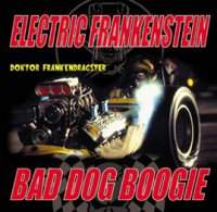 Bad Dog Boogie - /Electric Frankenstein - Doktor Frankendragster