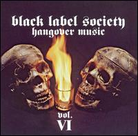 Black Label Society - Hangover Music Vol.VI