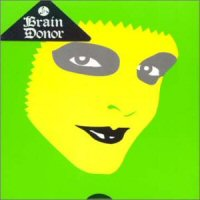 Brain Donor - Love Peace & Fuck