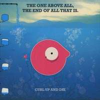 Curl Up And Die - The End Of All That Is
