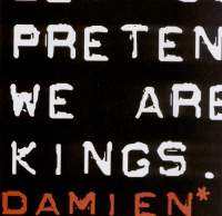 Damien - Pretend We Are Kings