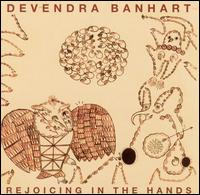 Devendra Banhart - Rejoicing In The Hands