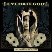 Eyehategod - A History of Nomadic Behavior