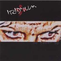 Iridyum - No Cover Up