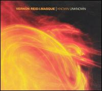 Vernon Reid - & Masque - Known Unknown