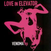 Love In Elevator - Venoma EP