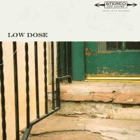 Low Dose - Low Dose