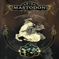 Mastodon - The Workhorse Chronicles [DVD]