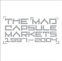 Mad Capsule Markets - 1997 - 2004