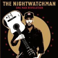 Nightwatchman, The - One Man Revolution