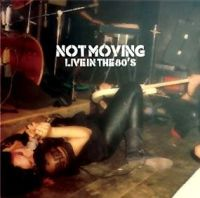 Not Moving - Live In The 80
