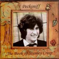 Pecksniff - The Book Of Stanley Creep