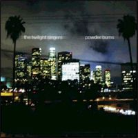 Twilight Singers - Powder Burns