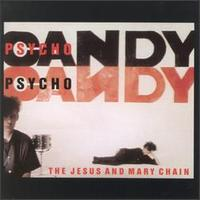 Jesus & Mary Chain - Psychocandy