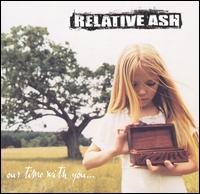 Relative Ash - Our Time With You