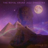 The Royal Krunk Jazz Orkestra - Pyramids
