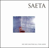 Saeta - We Are Waiting All For Hope