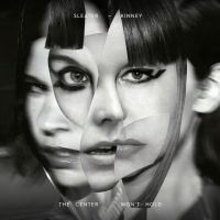 Sleater Kinney - The Center Won