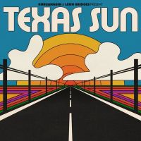 Khruangbin - & Leon Bridges -  Texas Sun