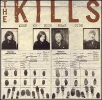 Kills, The - Keep On Your Mean Side