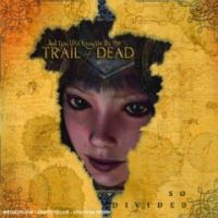... And You Will Know Us By The Trail Of Dead - So Divided