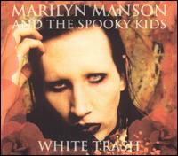 Marilyn Manson - & The Spooky Kids - White Trash