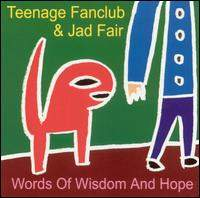 Teenage Fanclub - & Jad Fair - Words Of Wisdom & Hope