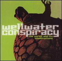 Wellwater Conspiracy - The Scroll And Its Combinations