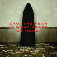Zao - The Fear Is What Keeps Us Here