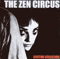 Zen Circus - Doctor Seduction